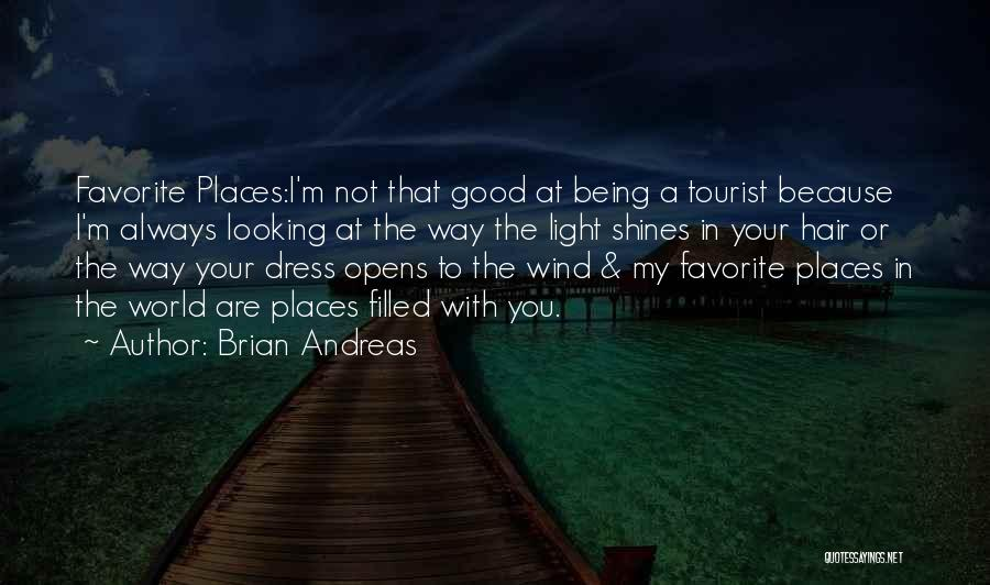 Being A Tourist Quotes By Brian Andreas