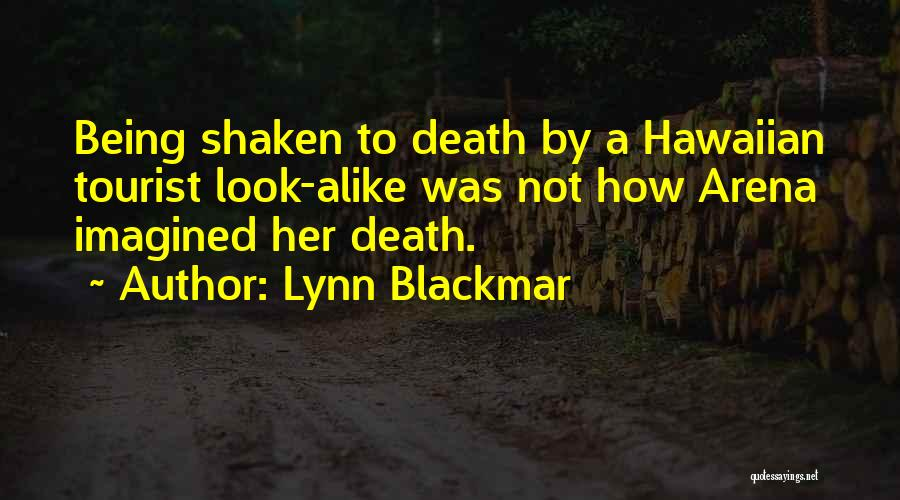 Being A Tourist Quotes By Lynn Blackmar