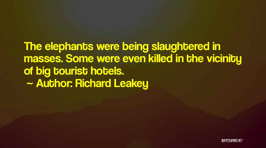 Being A Tourist Quotes By Richard Leakey