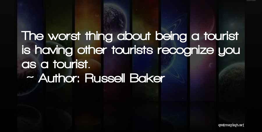 Being A Tourist Quotes By Russell Baker