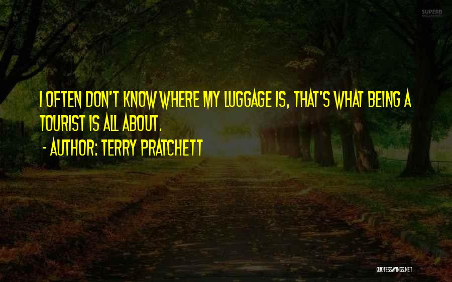 Being A Tourist Quotes By Terry Pratchett