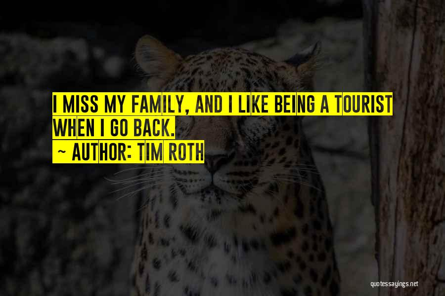 Being A Tourist Quotes By Tim Roth