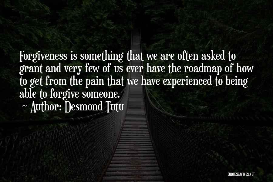 Being Able To Forgive Quotes By Desmond Tutu