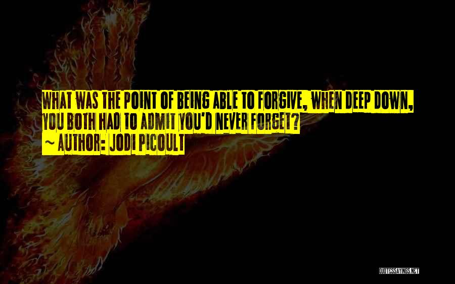 Being Able To Forgive Quotes By Jodi Picoult