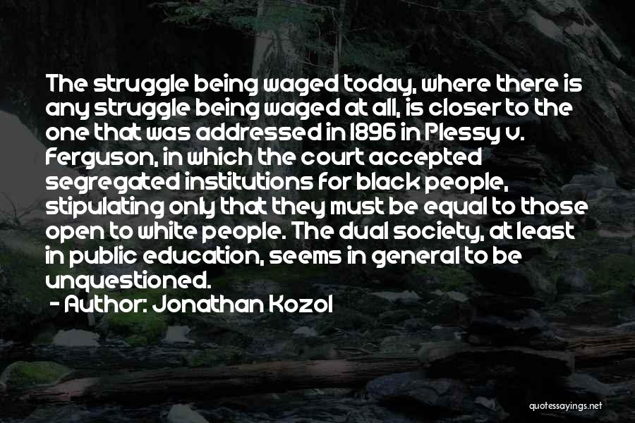 Being Accepted By Society Quotes By Jonathan Kozol