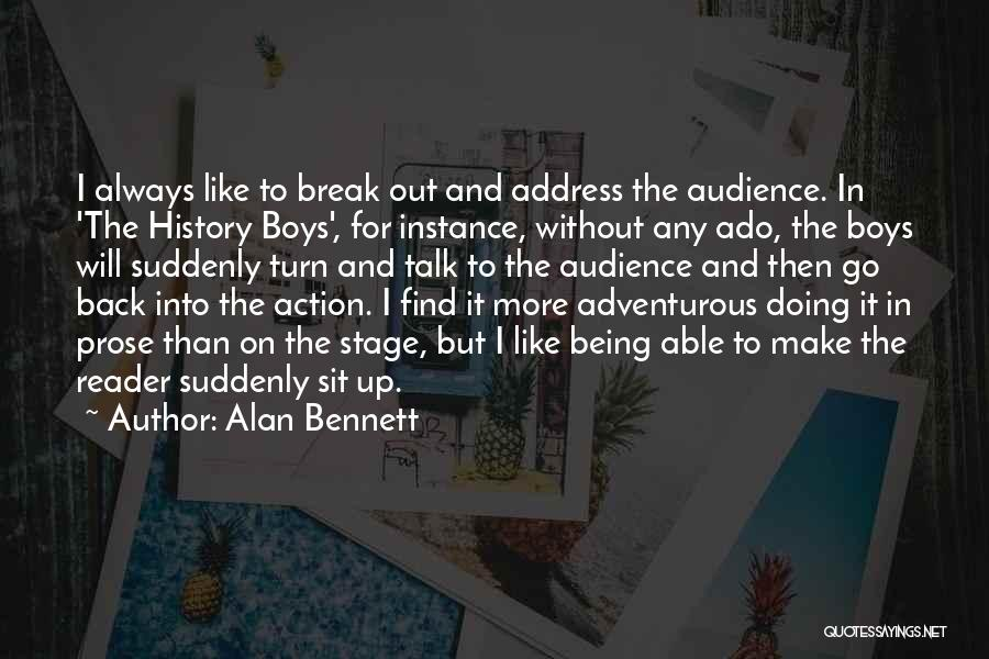 Being Adventurous Quotes By Alan Bennett