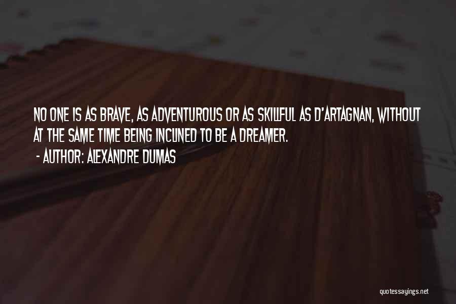 Being Adventurous Quotes By Alexandre Dumas