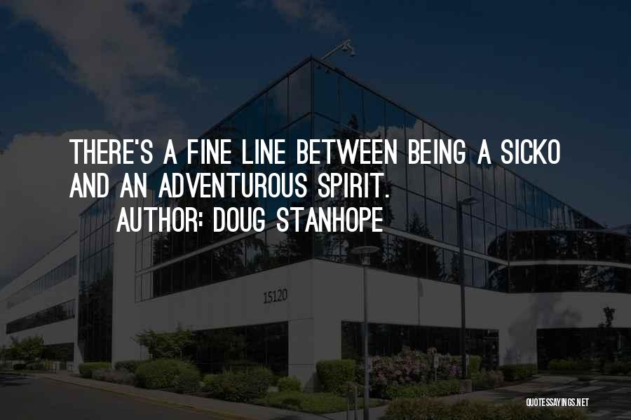 Being Adventurous Quotes By Doug Stanhope