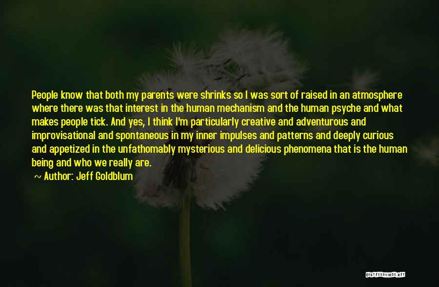 Being Adventurous Quotes By Jeff Goldblum