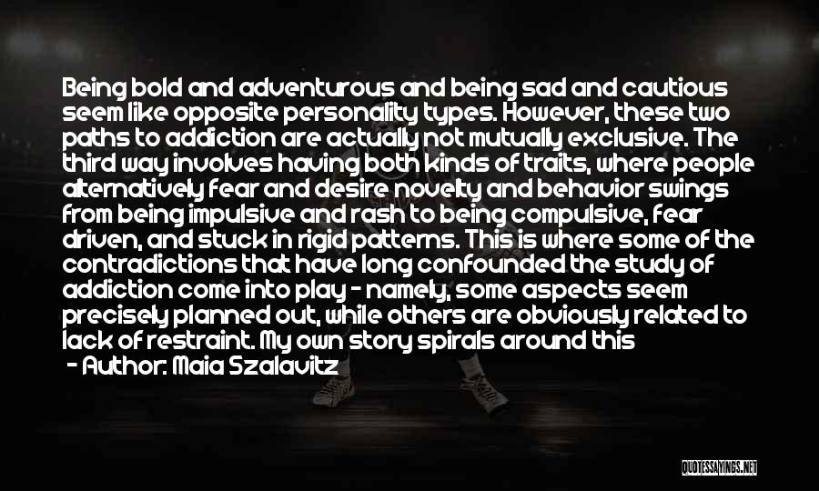 Being Adventurous Quotes By Maia Szalavitz