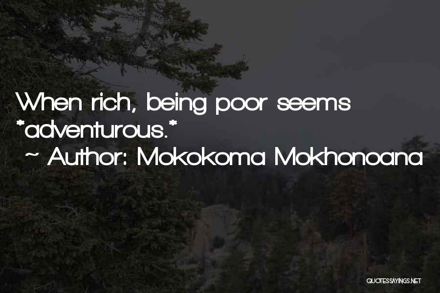 Being Adventurous Quotes By Mokokoma Mokhonoana