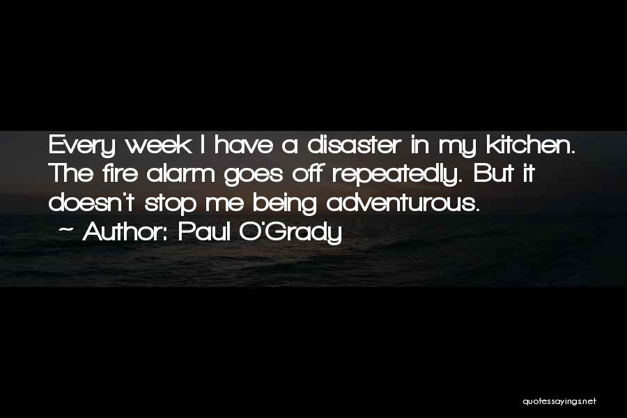 Being Adventurous Quotes By Paul O'Grady