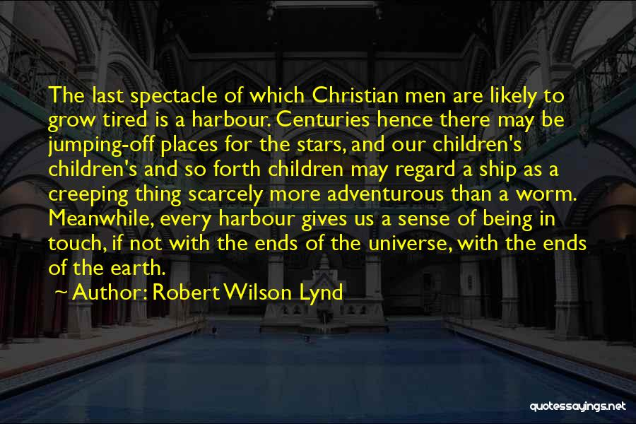Being Adventurous Quotes By Robert Wilson Lynd