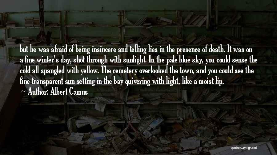 Being Afraid Quotes By Albert Camus