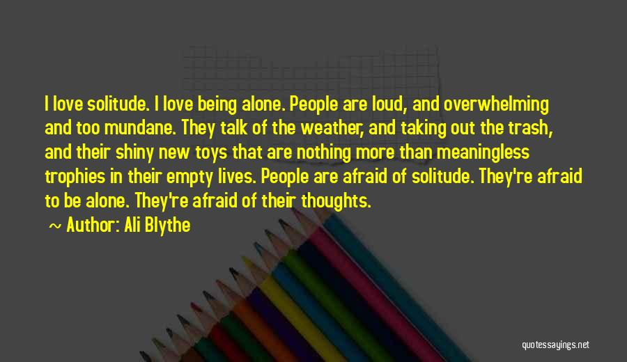 Being Afraid Quotes By Ali Blythe