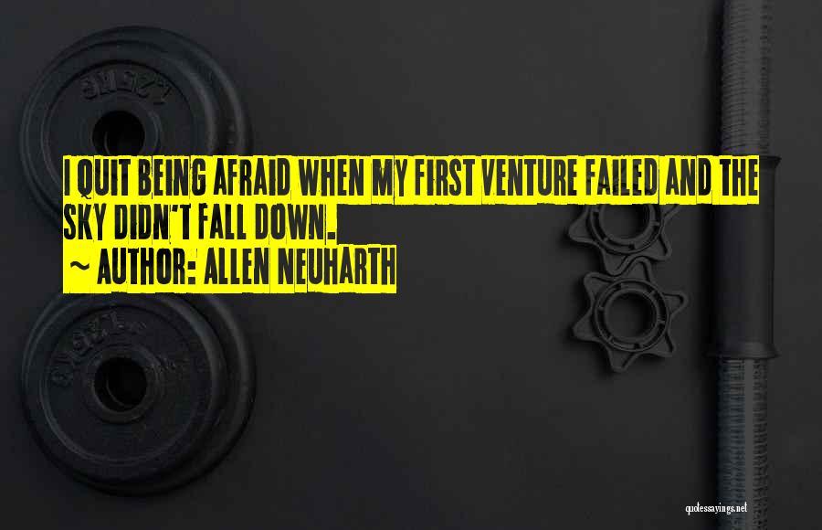 Being Afraid Quotes By Allen Neuharth