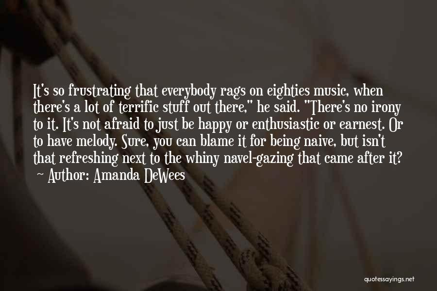 Being Afraid Quotes By Amanda DeWees