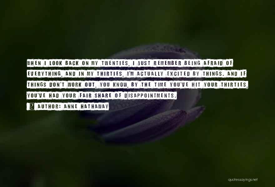 Being Afraid Quotes By Anne Hathaway
