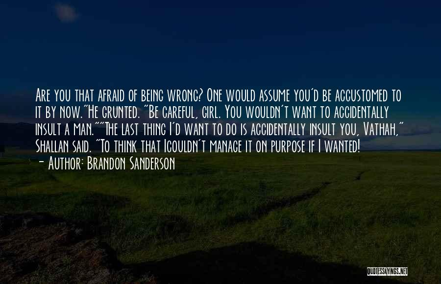 Being Afraid Quotes By Brandon Sanderson