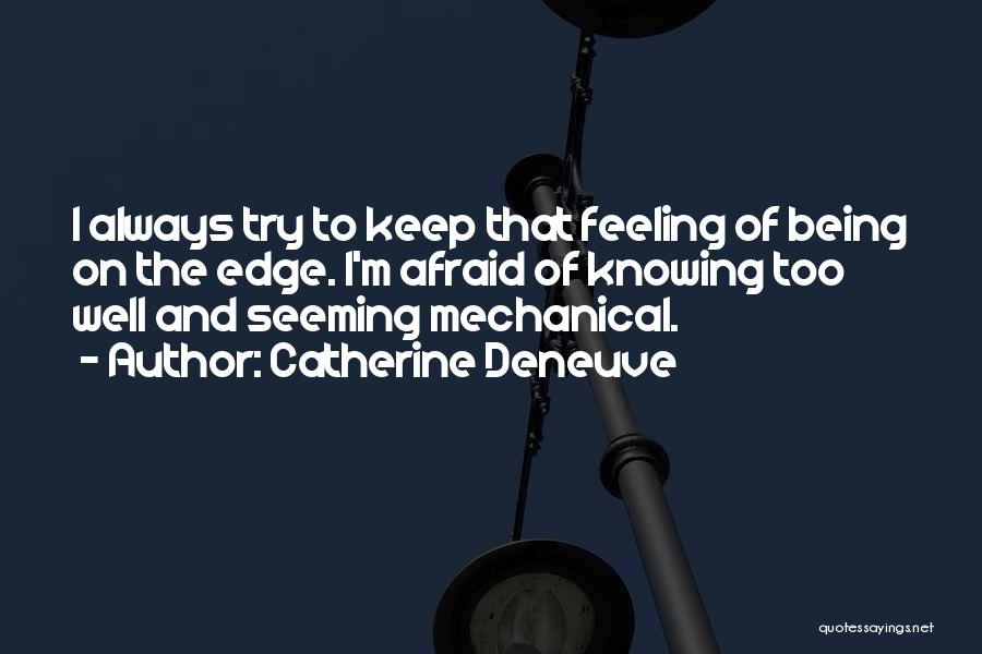 Being Afraid Quotes By Catherine Deneuve