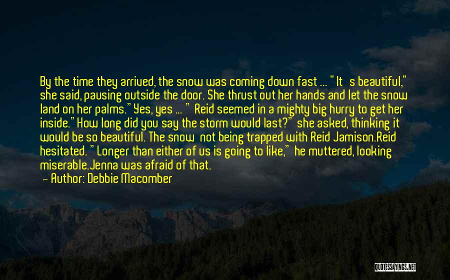 Being Afraid Quotes By Debbie Macomber