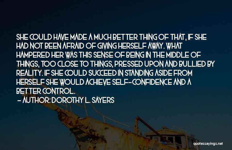 Being Afraid Quotes By Dorothy L. Sayers