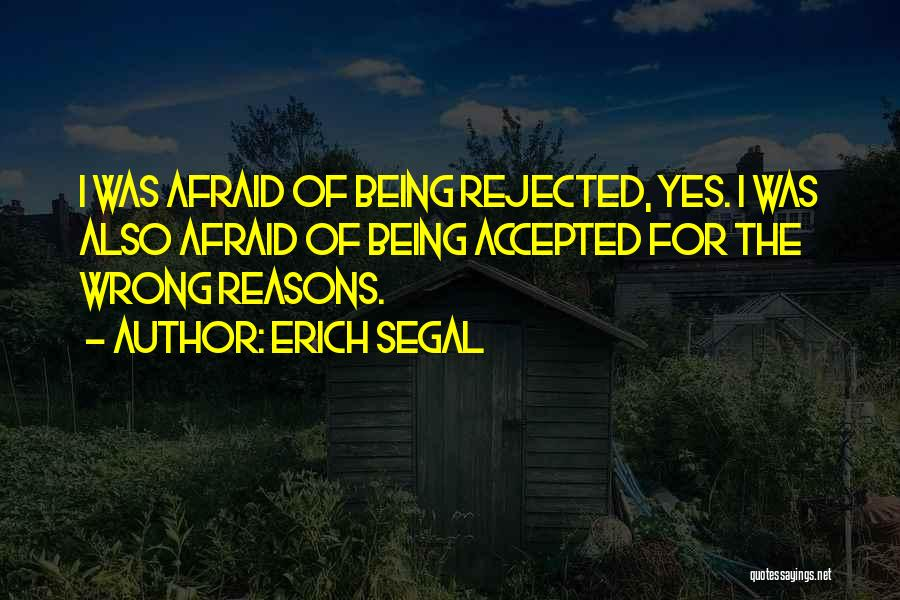 Being Afraid Quotes By Erich Segal