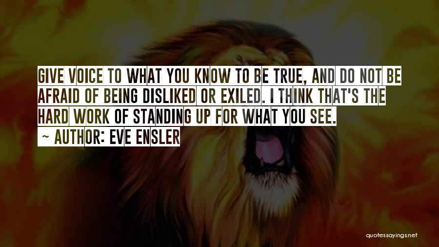 Being Afraid Quotes By Eve Ensler
