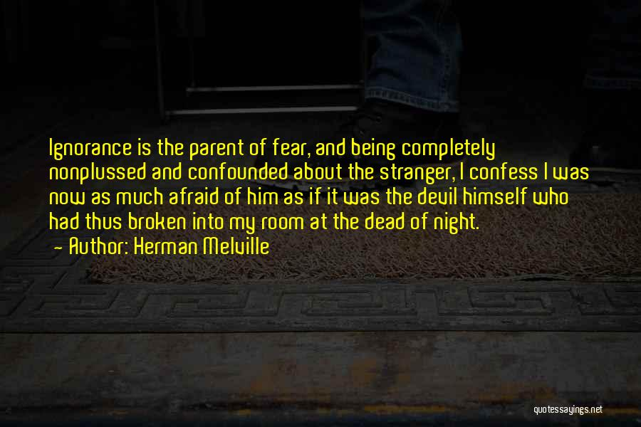 Being Afraid Quotes By Herman Melville