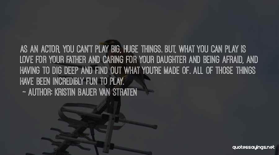 Being Afraid Quotes By Kristin Bauer Van Straten