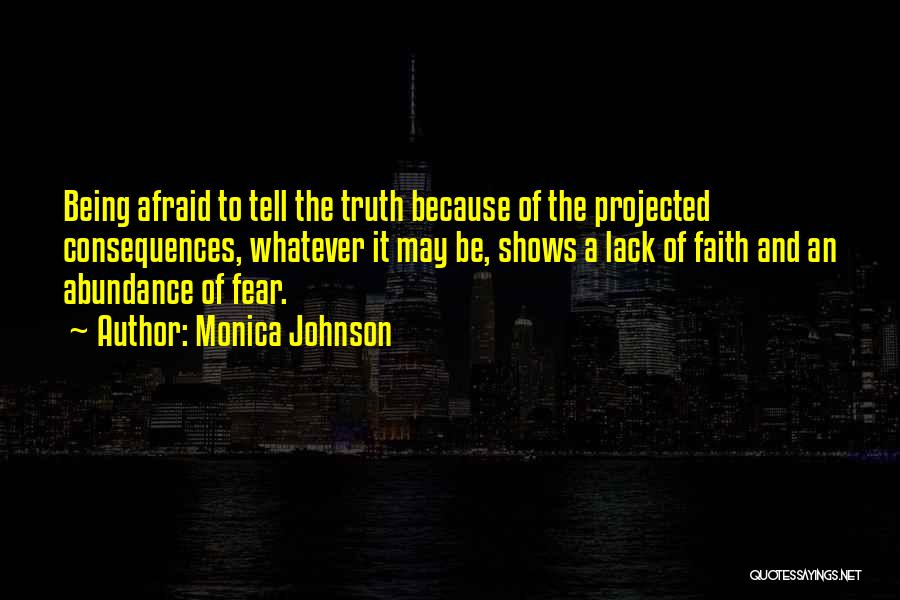 Being Afraid Quotes By Monica Johnson