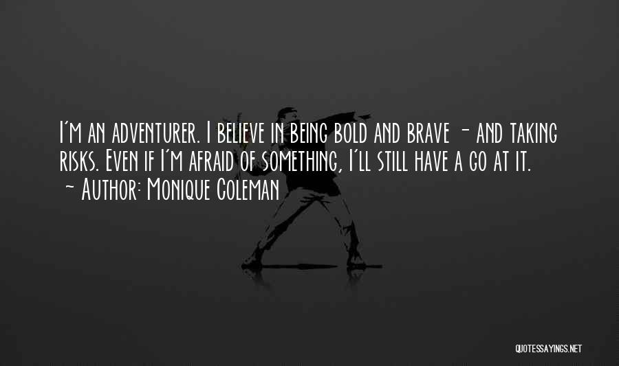 Being Afraid Quotes By Monique Coleman