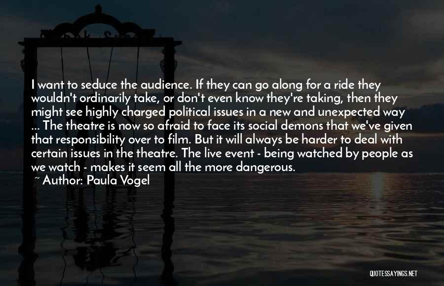 Being Afraid Quotes By Paula Vogel