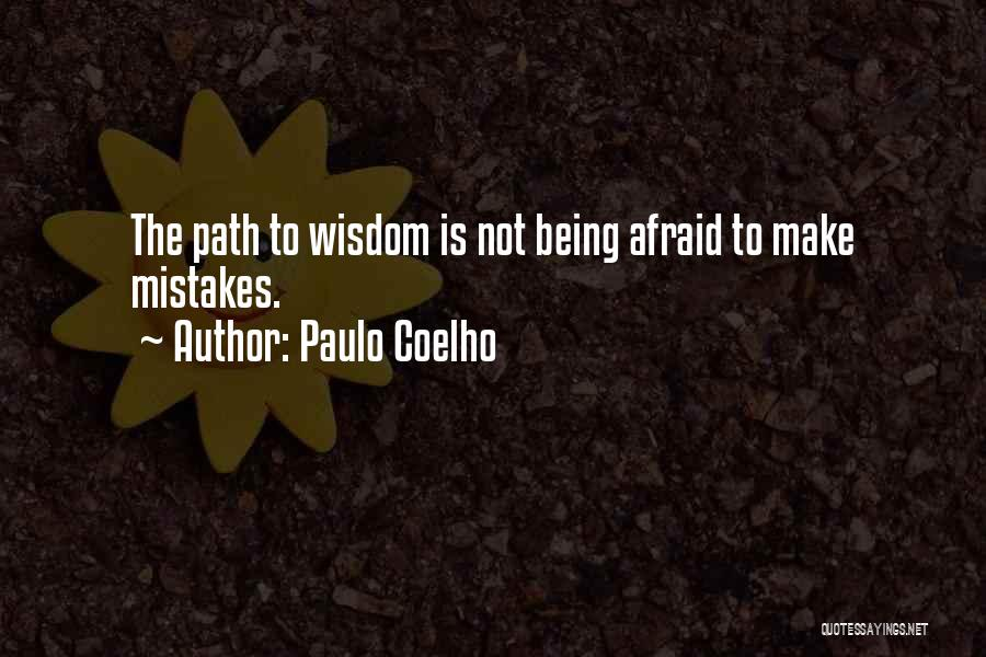 Being Afraid Quotes By Paulo Coelho
