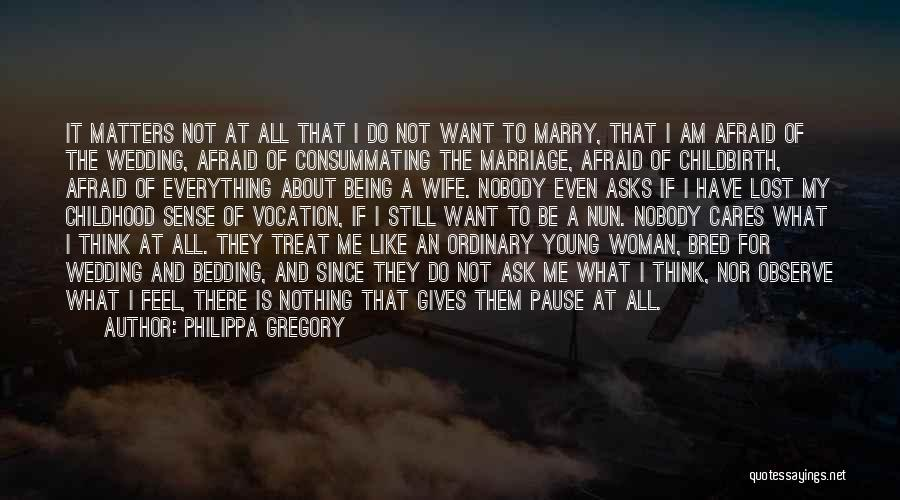 Being Afraid Quotes By Philippa Gregory