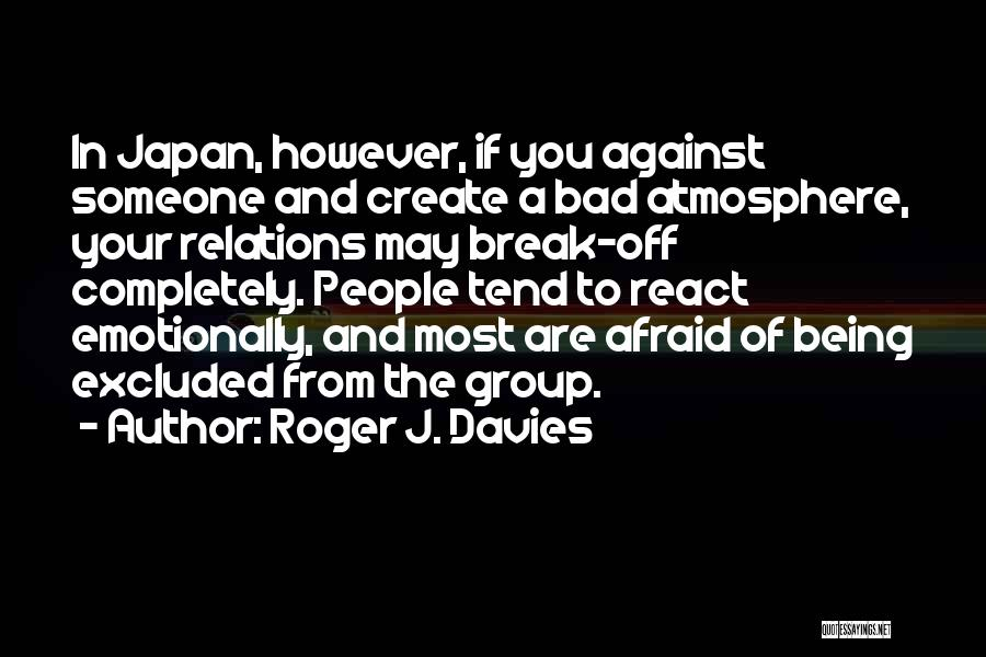 Being Afraid Quotes By Roger J. Davies