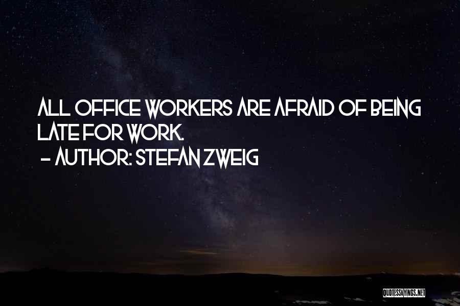 Being Afraid Quotes By Stefan Zweig