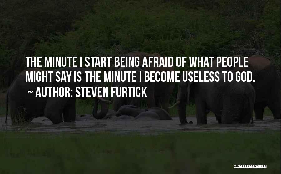 Being Afraid Quotes By Steven Furtick