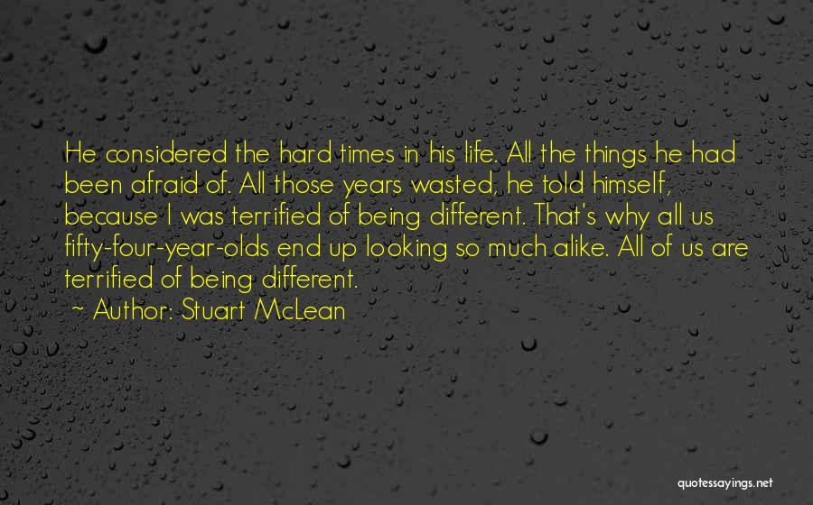 Being Afraid Quotes By Stuart McLean