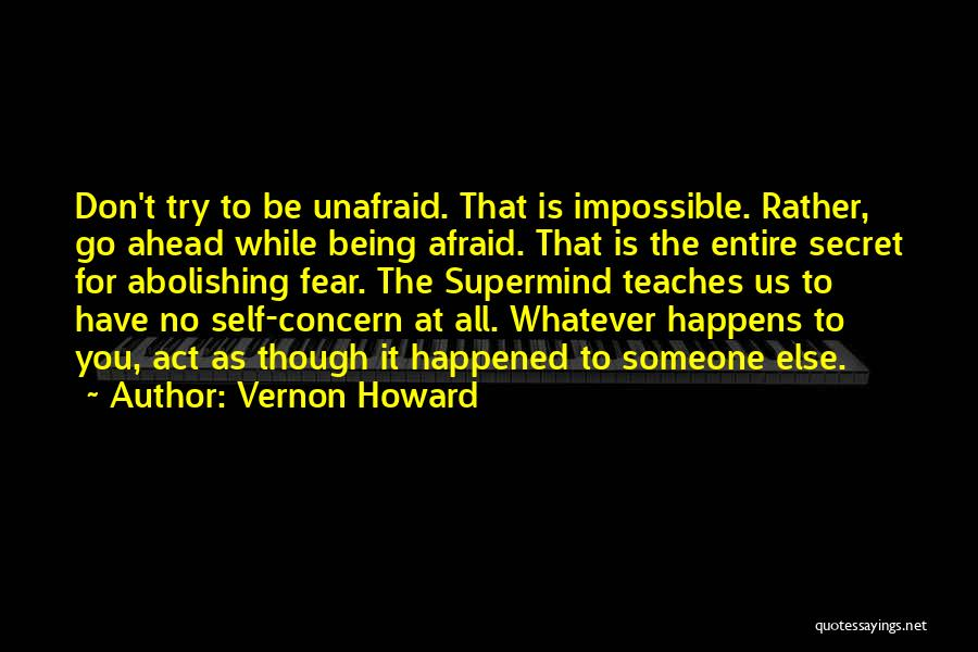 Being Afraid Quotes By Vernon Howard