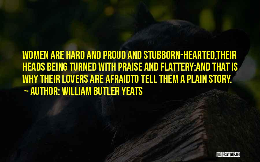 Being Afraid Quotes By William Butler Yeats