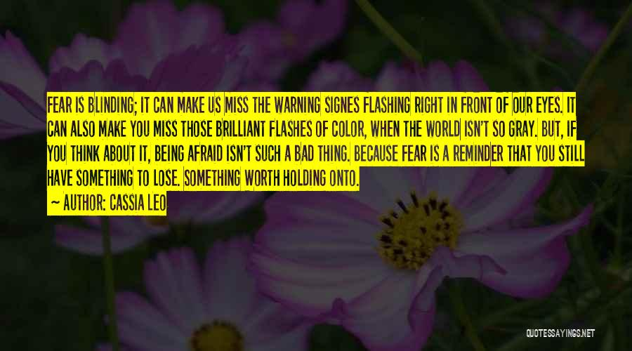 Being Afraid To Lose Him Quotes By Cassia Leo