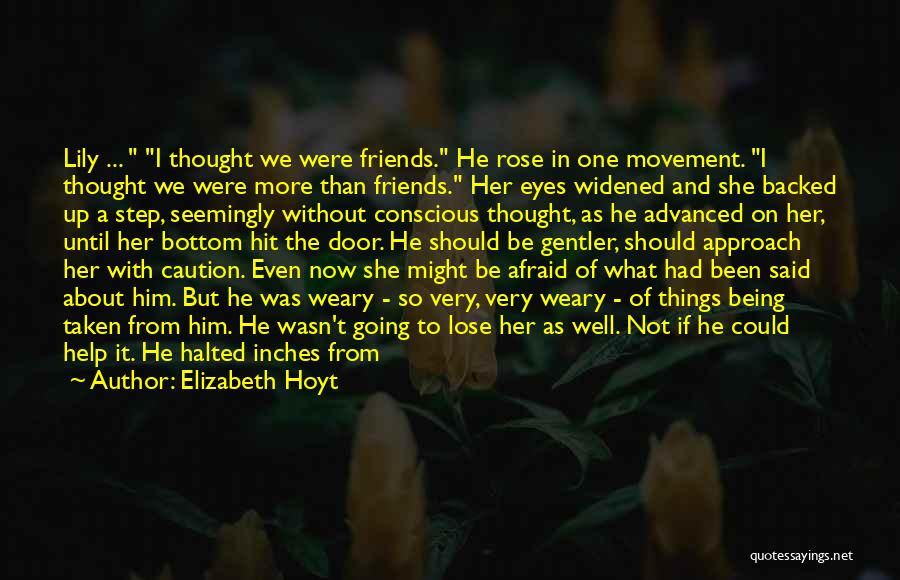 Being Afraid To Lose Him Quotes By Elizabeth Hoyt