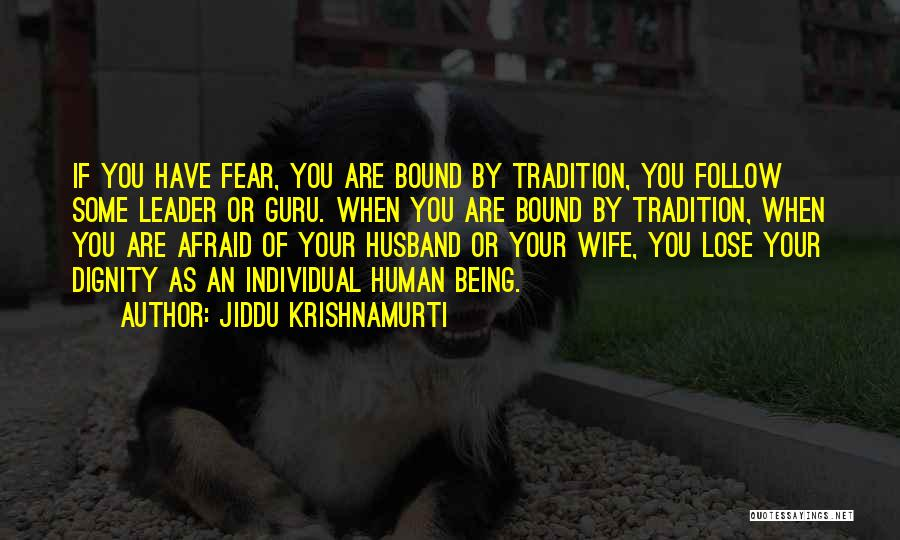 Being Afraid To Lose Him Quotes By Jiddu Krishnamurti