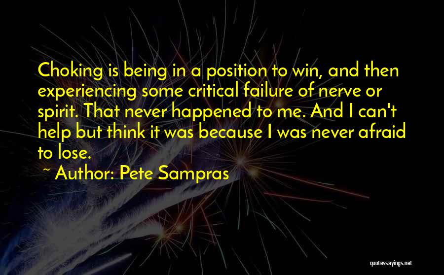 Being Afraid To Lose Him Quotes By Pete Sampras