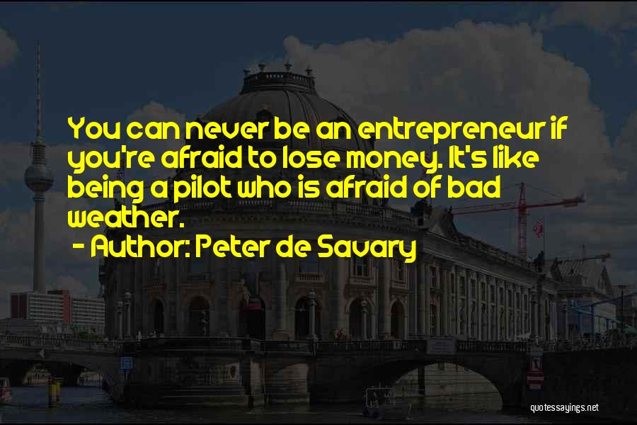 Being Afraid To Lose Him Quotes By Peter De Savary