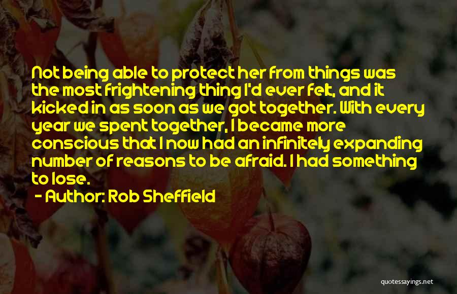 Being Afraid To Lose Him Quotes By Rob Sheffield