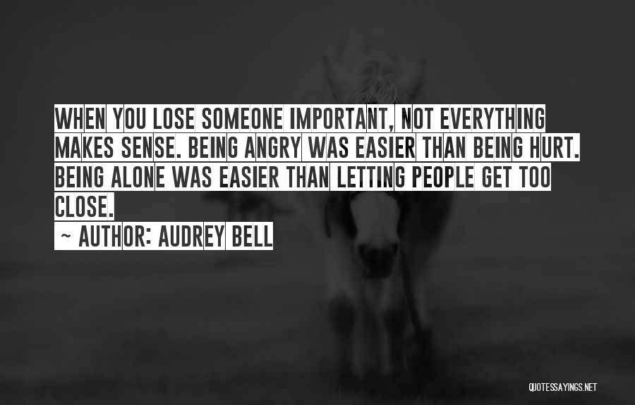 Being Alone And Hurt Quotes By Audrey Bell