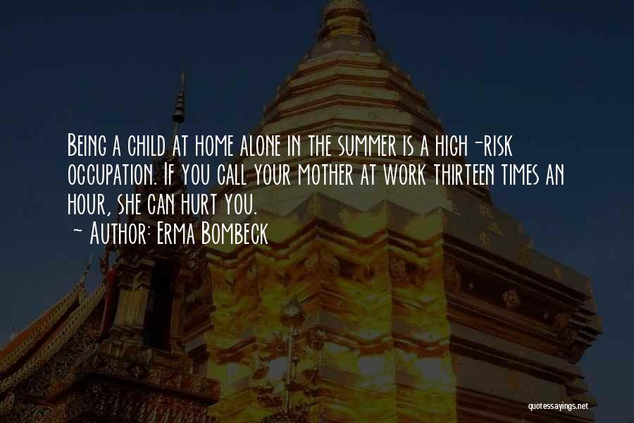 Being Alone And Hurt Quotes By Erma Bombeck