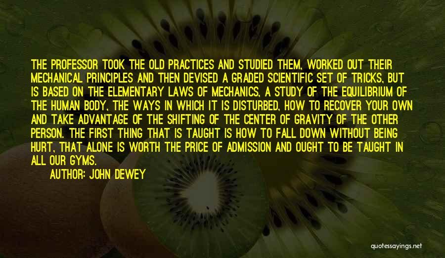 Being Alone And Hurt Quotes By John Dewey
